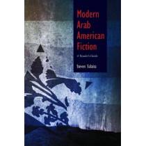 Modern Arab American Fiction: A Reader's Guide by Steven Salaita, 9780815632535