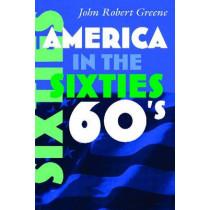 America in the Sixties by John Robert Greene, 9780815632764