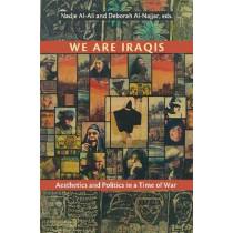 We Are Iraqis: Aesthetics and Politics in a Time of War by Nadje Al-Ali, 9780815633013