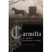 Carmilla: A Critical Edition by Joseph Le Fanu Sheridan, 9780815633112