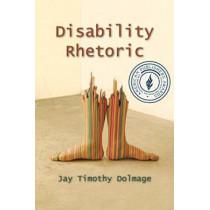 Disability Rhetoric by Jay Timothy Dolmage, 9780815634454