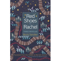 Red Shoes for Rachel: Three Novellas by Boris Sandler, 9780815635079