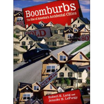 Boomburbs: The Rise of America's Accidental Cities by Robert E. Lang, 9780815703037