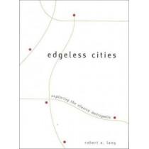 Edgeless Cities: Exploring the Elusive Metropolis by Robert E. Lang, 9780815706113