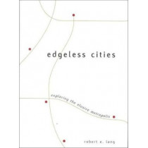 Edgeless Cities: Exploring the Elusive Metropolis by Robert E. Lang, 9780815706120