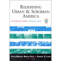 Redefining Urban and Suburban America: Evidence from Census 2000 by Robert E. Lang, 9780815708834