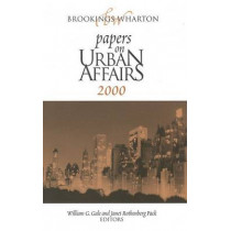 Brookings-Wharton Papers on Urban Affairs: 2000 by William G. Gale, 9780815730750