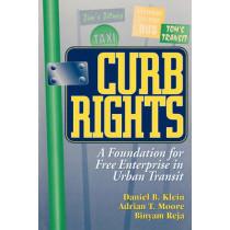 Curb Rights: A Foundation for Free Enterprise in Urban Transit by Daniel B. Klein, 9780815749394