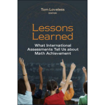 Lessons Learned: What International Assessments Tell Us about Math Achievement by Tom Loveless, 9780815753346