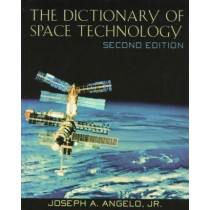 A Dictionary of Space Technology by Angelo, 9780816030736