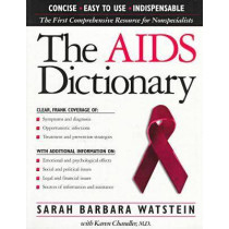 The AIDS Dictionary by Sarah B. Watstein, 9780816037544