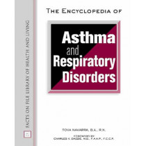 The Encyclopedia of Asthma and Respiratory Disorders by Tova Navarra, 9780816044672