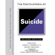 The Encyclopedia of Suicide by Glen Evans, 9780816045259