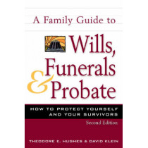 Family Guide to Wills, Funerals, and Probate, S by KLEIN, 9780816045518