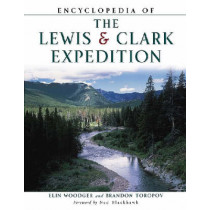 Encyclopedia of the Lewis & Clark Expedition by Elin Woodger, 9780816047826