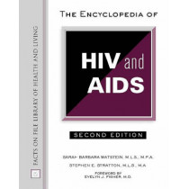 The Encyclopedia of HIV and AIDS by Sarah B. Watstein, 9780816048083