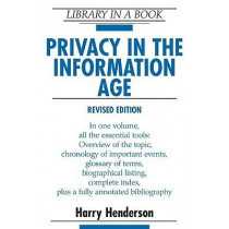 Privacy in the Information Age by Harry Henderson, 9780816056972