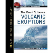 The Mount St. Helens Volcanic Eruptions by Kristine Harper, 9780816057573