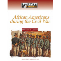 African Americans During the Civil War by Deborah H. DeFord, 9780816061389