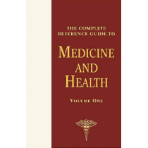 The Complete Reference Guide to Medicine and Health by Richard J. Wagman, 9780816061440