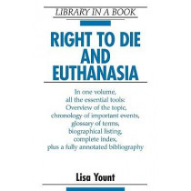 Right to Die and Euthanasia by Lisa Yount, 9780816062751