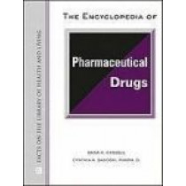 The Encyclopedia of Pharmaceutical Drugs (Facts on File Library of Health & Living) by Cassell & Sanoski, 9780816062874
