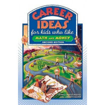 Career Ideas for Kids Who Like Math and Money by Diane Lindsey Reeves, 9780816065462