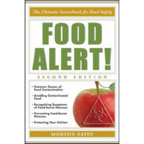 Food Alert!: The Ultimate Sourcebook for Food Safety by Morton Satin, 9780816069682