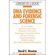 DNA Evidence and Forensic Science by David E. Newton, 9780816070886