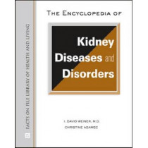 The Encyclopedia of Kidney Diseases by Christine A. Adamec, 9780816075447