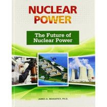 The Future of Nuclear Power (Nuclear Power (Facts on File)) by Mahaffey, 9780816076543