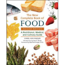 The New Complete Book of Food: A Nutritional, Medical, and Culinary Guide by Carol Ann Rinzler, 9780816077113