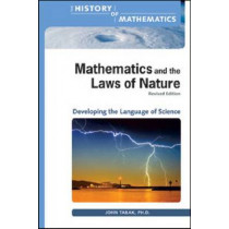 Mathematics and the Laws of Nature by John Tabak, 9780816079438