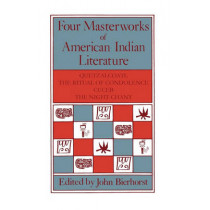 Four Masterworks of American Indian Literature: Quetzalcoatl, the Ritual of Condolence, Cuceb, the Night Chant by John Bierhorst, 9780816508860