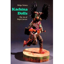 Kachina Dolls: The Art of Hopi Carvers by Helga Teiwes, 9780816512645