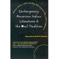 CONTEMPORARY AMERICAN INDIAN LITERATURES AND THE ORAL TRADITION, 9780816519576