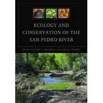 Ecology and Conservation of the San Pedro River by Juliet C. Stromberg, 9780816527526
