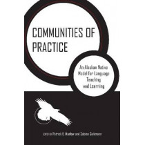 Communities of Practice: An Alaskan Native Model for Language Teaching and Learning by Patrick E. Marlow, 9780816530168