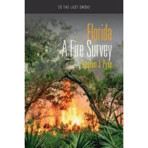 Florida: A Fire Survey by Stephen J. Pyne, 9780816532728