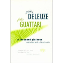 A Thousand Plateaus: Capitalism and Schizophrenia by Gilles Deleuze, 9780816614028