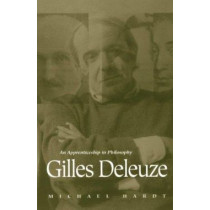 Gilles Deleuze: An Apprenticeship in Philosophy by Michael Hardt, 9780816621613