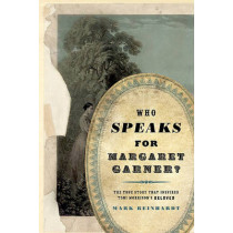 Who Speaks for Margaret Garner? by Mark Reinhardt, 9780816642595