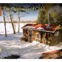 The Opposite of Cold: The Northwoods Finnish Sauna Tradition by Michael Nordskog, 9780816656820