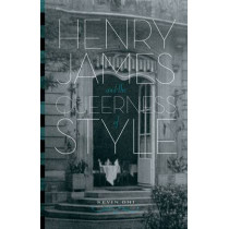Henry James and the Queerness of Style by Kevin Ohi, 9780816665112