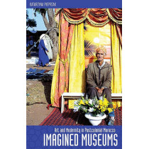 Imagined Museums: Art and Modernity in Postcolonial Morocco by Katarzyna Pieprzak, 9780816665198