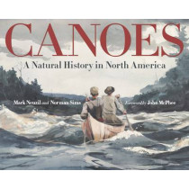 Canoes: A Natural History in North America by Mark Neuzil, 9780816681174