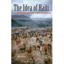 The Idea of Haiti: Rethinking Crisis and Development by Millery Polyne, 9780816681327