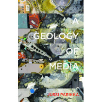 A Geology of Media by Jussi Parikka, 9780816695522