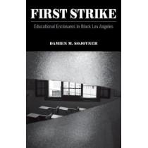 First Strike: Educational Enclosures in Black Los Angeles by Damien M. Sojoyner, 9780816697533