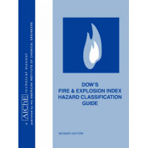 Dow's Fire and Explosion Index Hazard Classification Guide by American Institute of Chemical Engineers (AIChE), 9780816906239